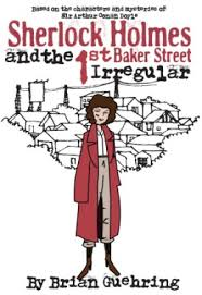 Sherlock Holmes and the 1st Baker Street Irregular: Update